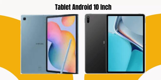 Harga Tablet Android 10 Inch