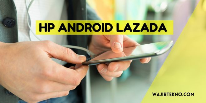 Hp Android Lazada